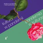 """Rozstrzygnięcie konkursu """"Kultura w pandemii, pandemia w kulturze"""""""